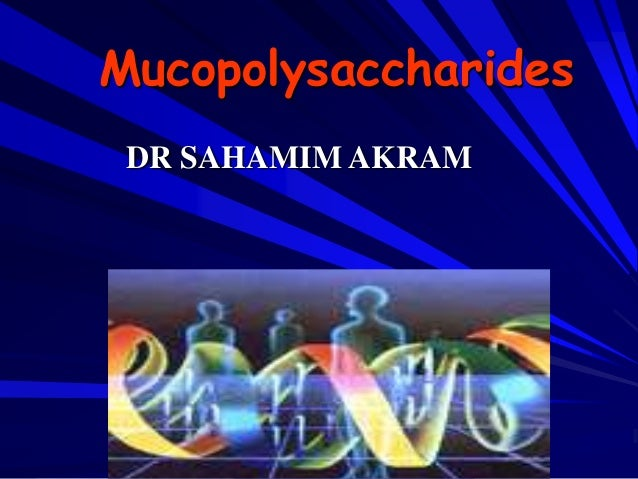 3 Definition MUCOPOLYSACCHRIDE  A gel-like substance found in:  body cells  mucous secretions  synovial fluids
