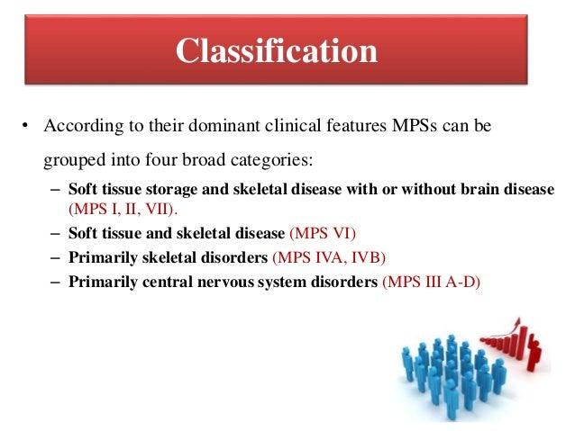 Common Presentations • CNS disease – Hydrocephalus; cervical spine myelopathy, Mental retardation, Developmental delay, Se...