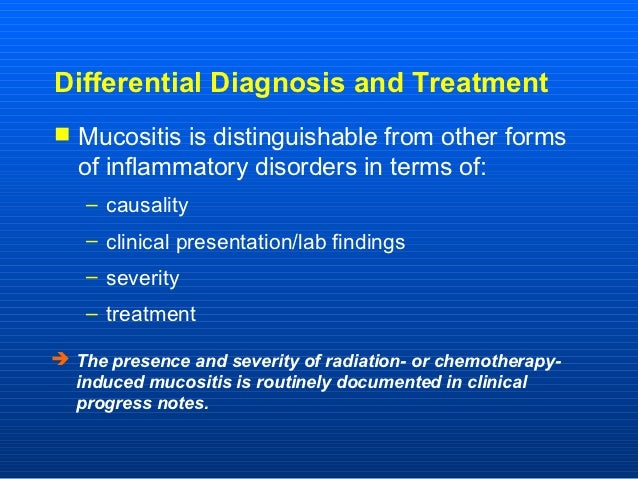 Differential Diagnosis and Treatment Mucositis is distinguishable from other forms   of inflammatory disorders in terms o...