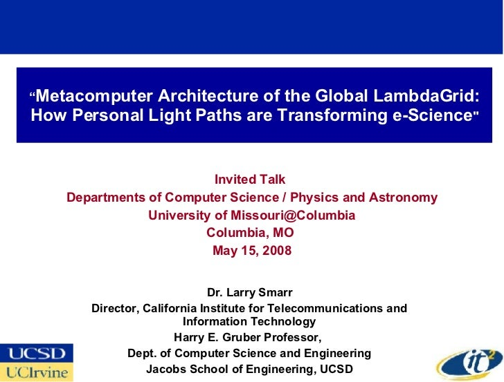 """""""Metacomputer Architecture of the Global LambdaGrid: How Personal Light Paths are Transforming e-Sciencequot;             ..."""
