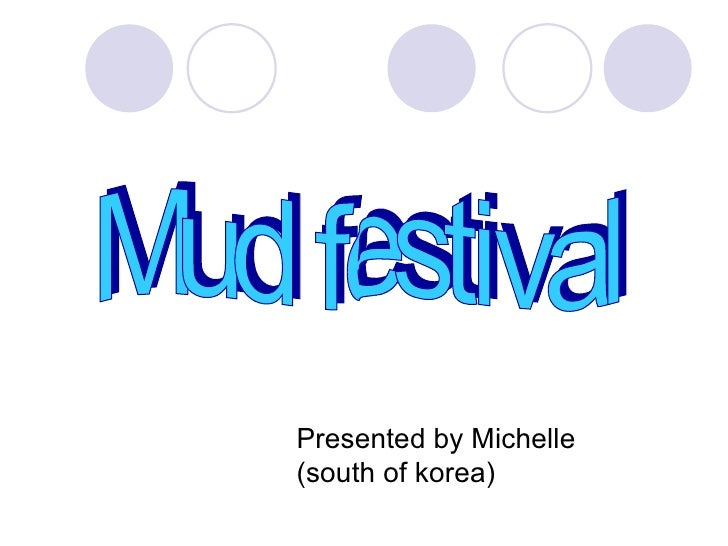 Mud festival Presented by Michelle (south of korea)