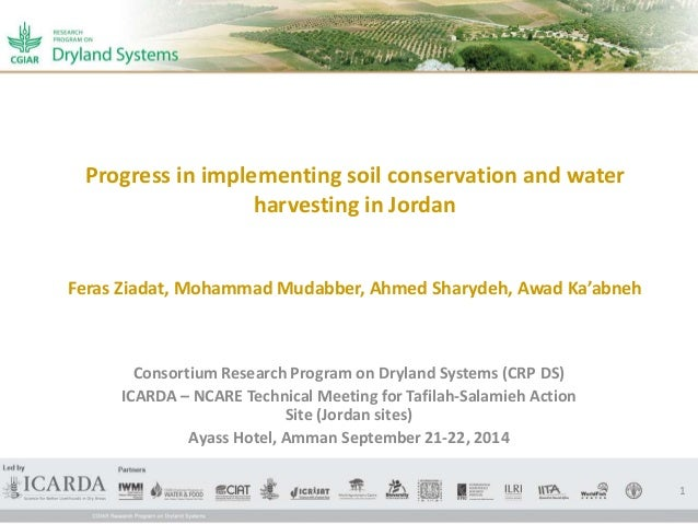 Progress in implementing soil conservation and water  harvesting in Jordan  Feras Ziadat, Mohammad Mudabber, Ahmed Sharyde...