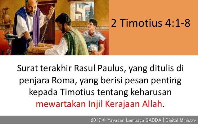 Surat terakhir Rasul Paulus, yang ditulis di penjara Roma, yang berisi pesan penting kepada Timotius tentang keharusan mew...