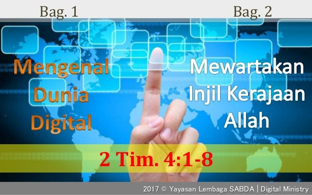 Bag. 1 Bag. 2 2017 © Yayasan Lembaga SABDA | Digital Ministry 2 Tim. 4:1-8