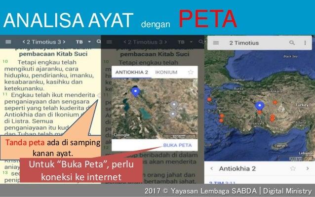 "Tanda peta ada di samping kanan ayat. Untuk ""Buka Peta"", perlu koneksi ke internet ANALISA AYAT dengan PETA 2017 © Yayasan..."