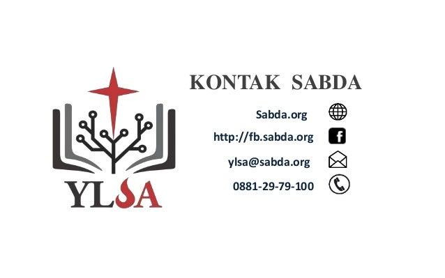 KONTAK SABDA Sabda.org ylsa@sabda.org http://fb.sabda.org 0881-29-79-100
