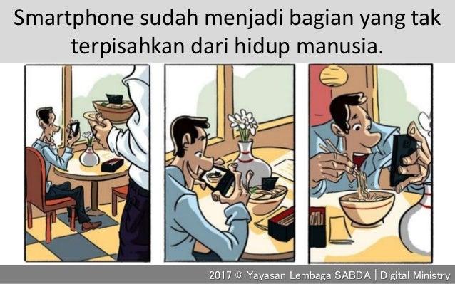 Smartphone sudah menjadi bagian yang tak terpisahkan dari hidup manusia. 2017 © Yayasan Lembaga SABDA | Digital Ministry