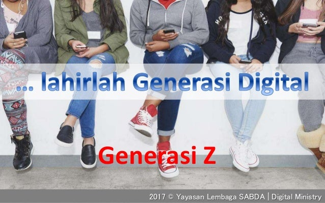 2017 © Yayasan Lembaga SABDA | Digital Ministry Generasi Z