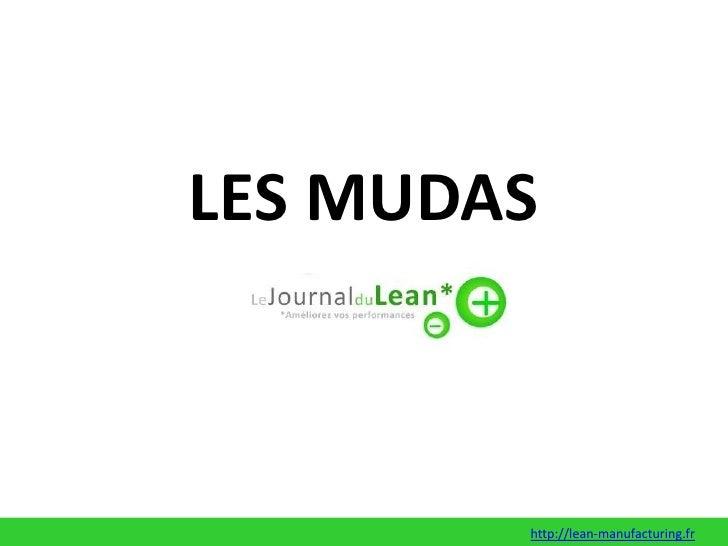 LES MUDAS<br />http://lean-manufacturing.fr<br />
