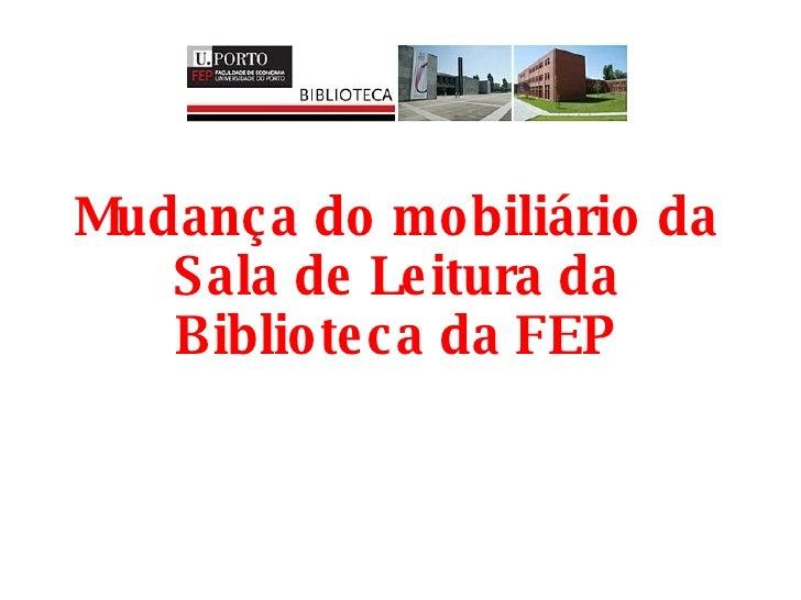 Mudança do mobiliário da Sala de Leitura da Biblioteca da FEP