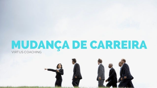 MUDANÇA DE CARREIRAVIRTUS COACHING