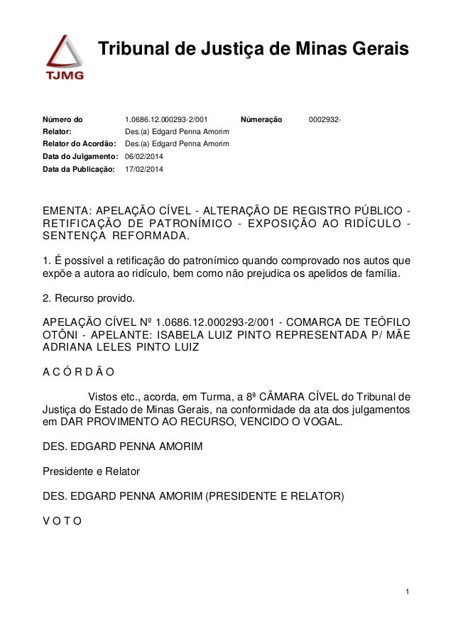 Tribunal de Justiça de Minas Gerais 1.0686.12.000293-2/001Número do 0002932-Númeração Des.(a) Edgard Penna AmorimRelator: ...