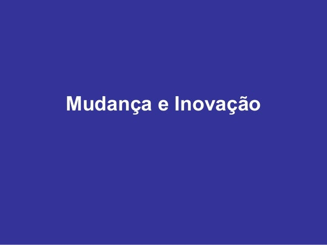 Mudança e Inovação