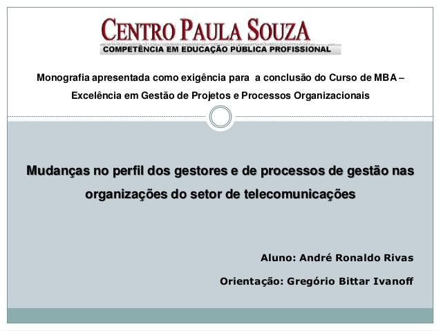 Monografia apresentada como exigência para a conclusão do Curso de MBA –       Excelência em Gestão de Projetos e Processo...