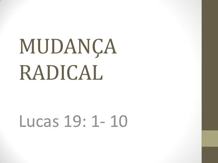 MUDANÇARADICALLucas 19: 1- 10
