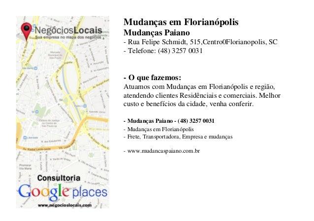Mudanças em FlorianópolisMudanças Paiano- Rua Felipe Schmidt, 515,Centro0Florianopolis, SC- Telefone: (48) 3257 0031- O qu...
