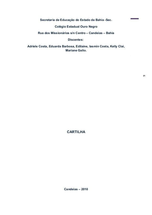 6 Secretaria de Educação do Estado da Bahia -Sec. Colégio Estadual Ouro Negro Rua dos Missionários s/n Centro – Candeias –...