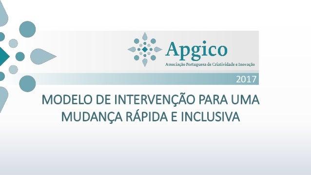 2017 MODELO DE INTERVENÇÃO PARA UMA MUDANÇA RÁPIDA E INCLUSIVA