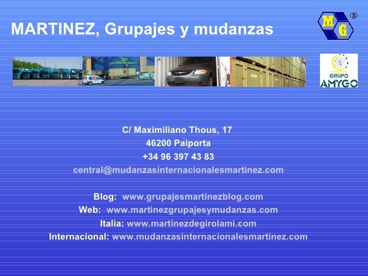 C/ Maximiliano Thous, 17  46200 Paiporta +34 96 397 43 83 [email_address] Blog:  www.grupajesmartinezblog.com Web:  www.ma...