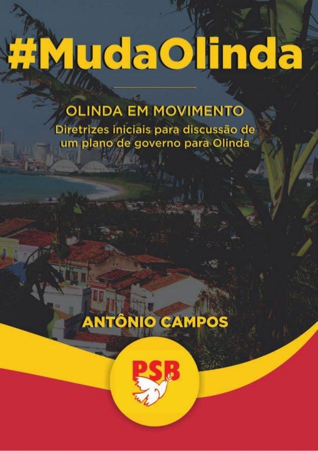 #MudaOlinda Olinda em Movimento Diretrizes iniciais para discussão de um plano de governo para Olinda Antônio Campos maio,...