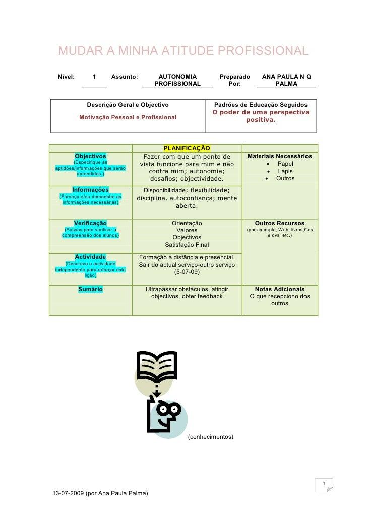 MUDAR A MINHA ATITUDE PROFISSIONAL   Nível:         1       Assunto:         AUTONOMIA               Preparado      ANA PA...