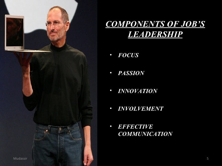 steve jobs leadership traits essay Two of the biggest entrepreneurial names in the business world, steve jobs and  bill gates offer a unique but different set of leadership skills.