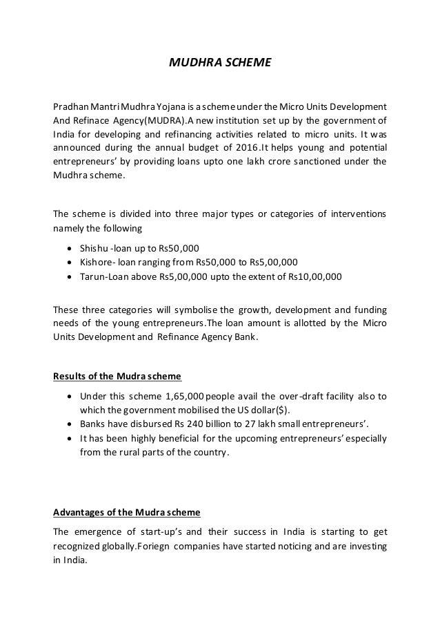 MUDHRA SCHEME PradhanMantriMudhra Yojana is a schemeunder theMicro Units Development And Refinace Agency(MUDRA).A new inst...