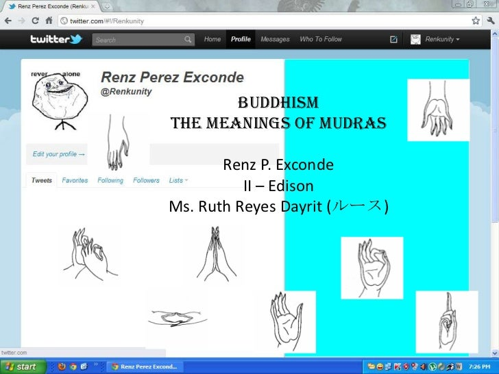BuddhISMTHE MEANINGS OF MUDRAS       Renz P. Exconde          II – EdisonMs. Ruth Reyes Dayrit (ルース)