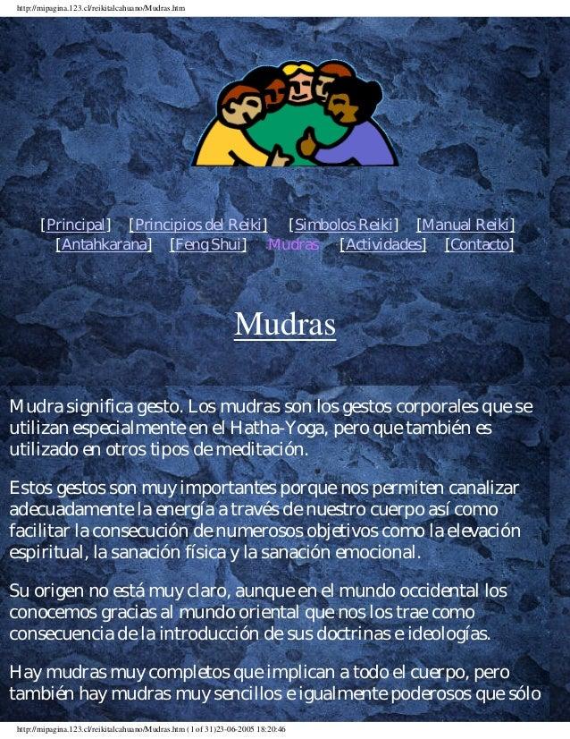 http://mipagina.123.cl/reikitalcahuano/Mudras.htm [Principal] [Principios del Reiki] [Simbolos Reiki] [Manual Reiki] [Anta...