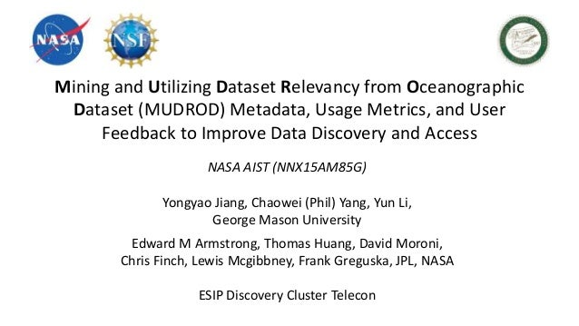 Mining and Utilizing Dataset Relevancy from Oceanographic Dataset (MUDROD) Metadata, Usage Metrics, and User Feedback to I...