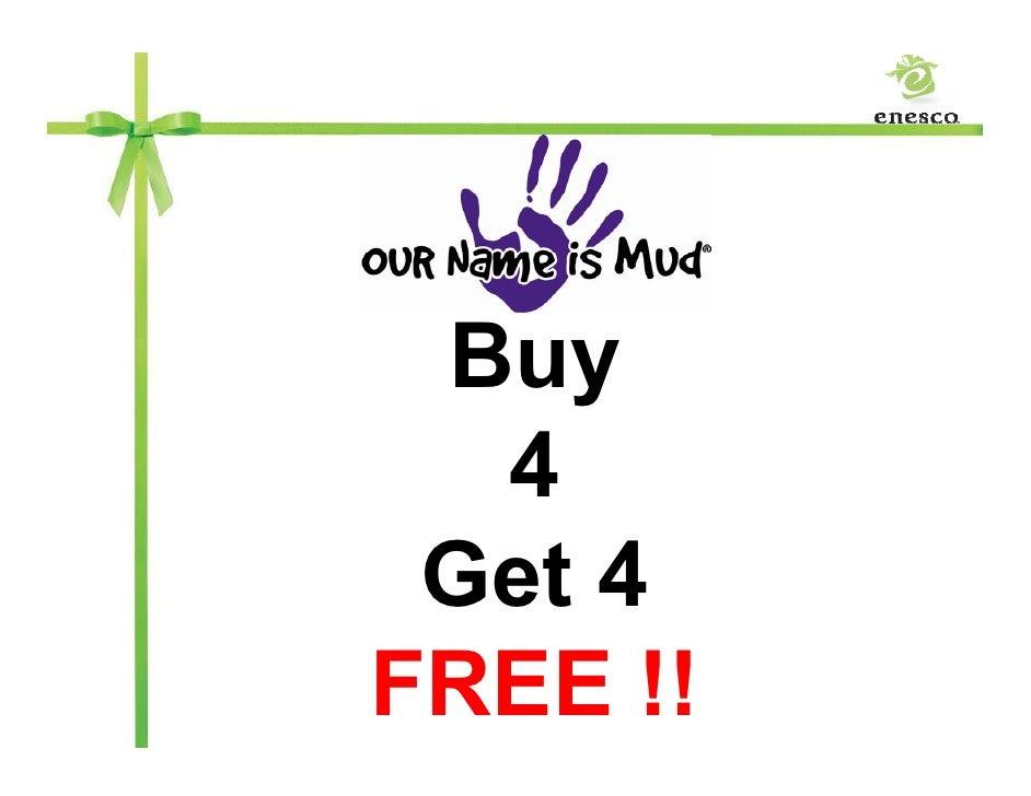 Buy   4  Get 4 FREE !!   1