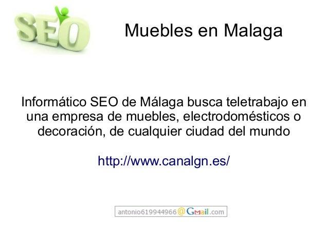 Muebles en Malaga Informático SEO de Málaga busca teletrabajo en una empresa de muebles, electrodomésticos o decoración, d...