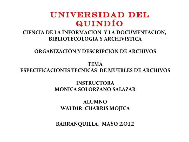 Universidad del             QuindíoCIENCIA DE LA INFORMACION Y LA DOCUMENTACION,         BIBLIOTECOLOGIA Y ARCHIVISTICA   ...