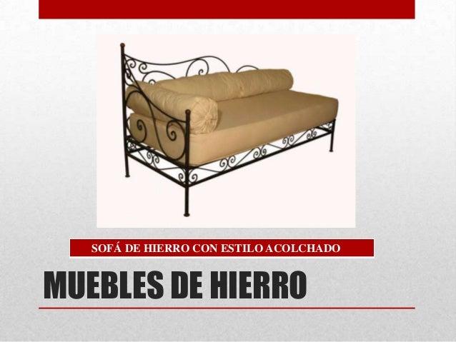 Muebles de hierro paola karian fagil for Muebles de hierro forjado