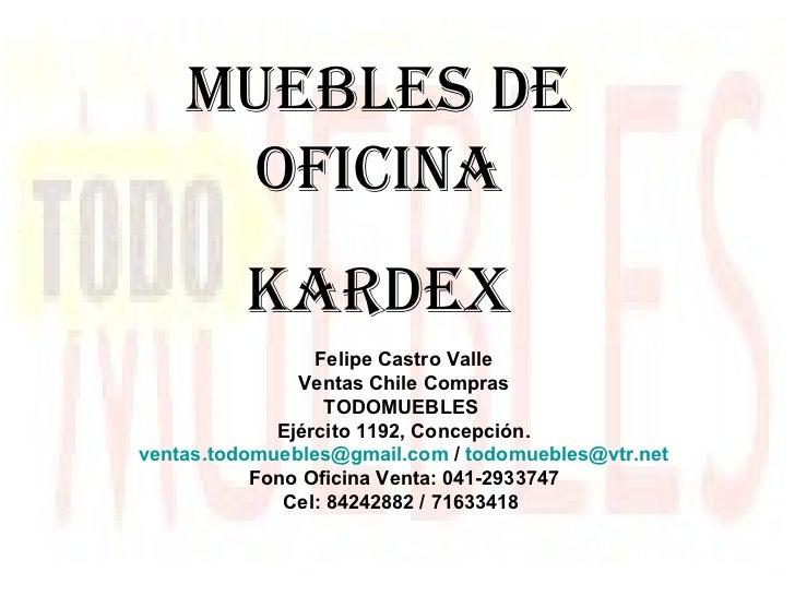 Muebles de oficina kardex Felipe Castro Valle Ventas Chile Compras