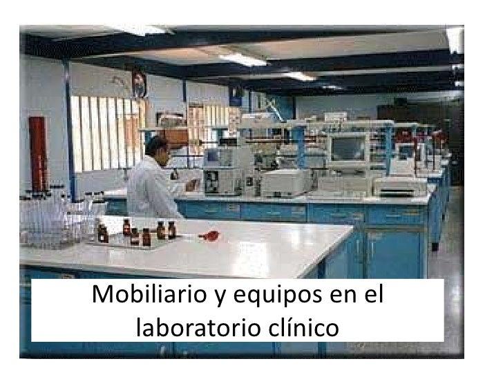 Mobiliario y equipos en el laboratorio clínico<br />