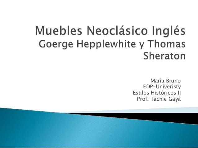 María Bruno EDP-Univeristy Estilos Históricos II Prof. Tachie Gayá