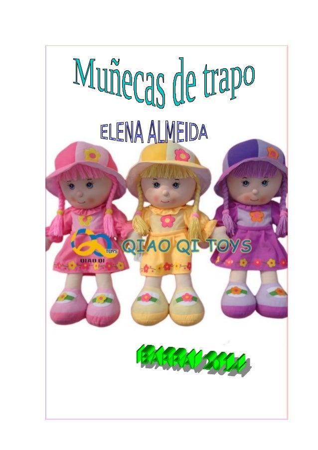 MU ÑECAS DE TRAPO EN DIFERENTES TIPOS Y MODELOS Elena Almeida E.  MUÑECAS DE TRAPO Una muñeca es una figura; generalmente ...