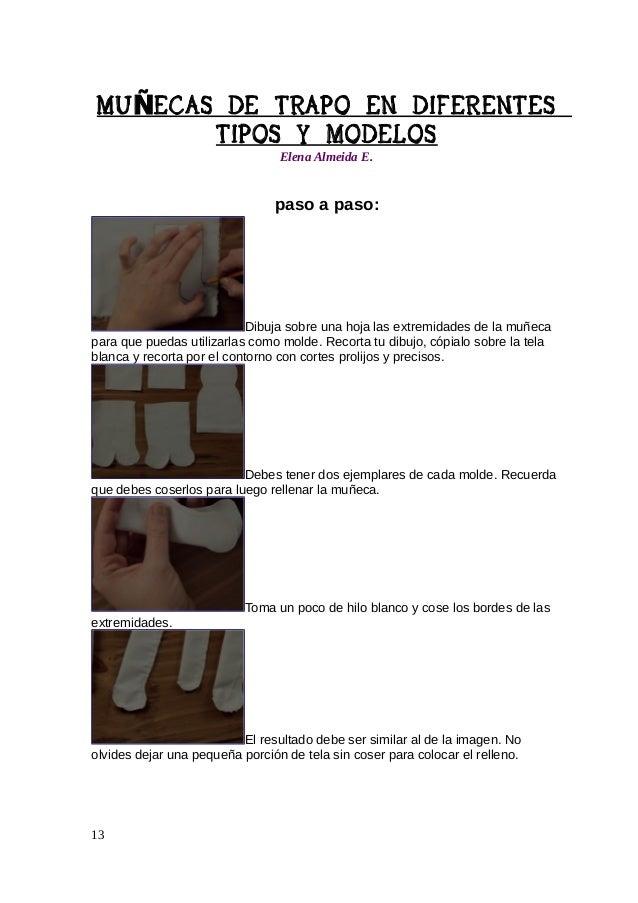 MU ÑECAS DE TRAPO EN DIFERENTES TIPOS Y MODELOS Elena Almeida E.  Relle na utilizando una medida adecuada de polifón, algo...