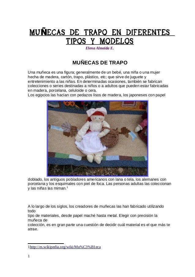MU ÑECAS DE TRAPO EN DIFERENTES TIPOS Y MODELOS Elena Almeida E.  MUÑECAS DE TRAPO • Muñecas de Trapo: Es una muñeca de co...