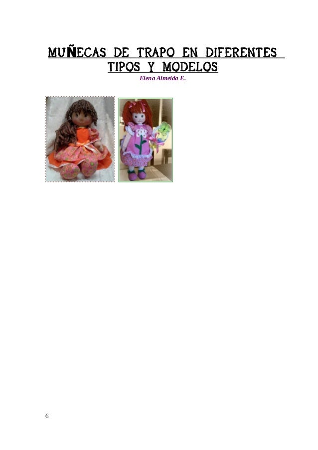 MU ÑECAS DE TRAPO EN DIFERENTES TIPOS Y MODELOS Elena Almeida E.  Cómo hacer una muñeca de trapo Las muñecas de trapo son ...