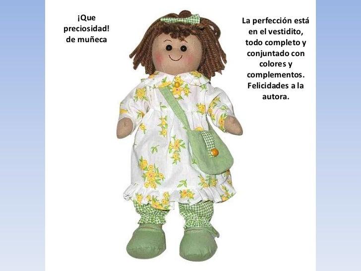 ¡Que preciosidad! de muñeca<br />La perfección está en el vestidito, todo completo y conjuntado con colores y complementos...