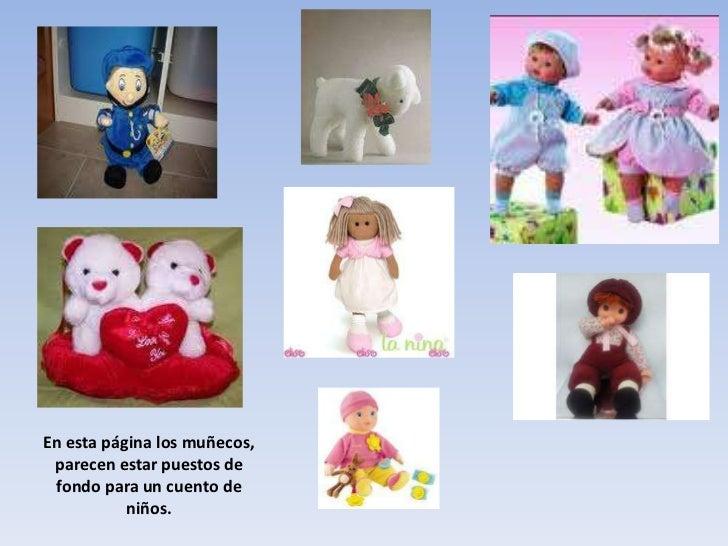 En esta página los muñecos, parecen estar puestos de fondo para un cuento de  niños.<br />