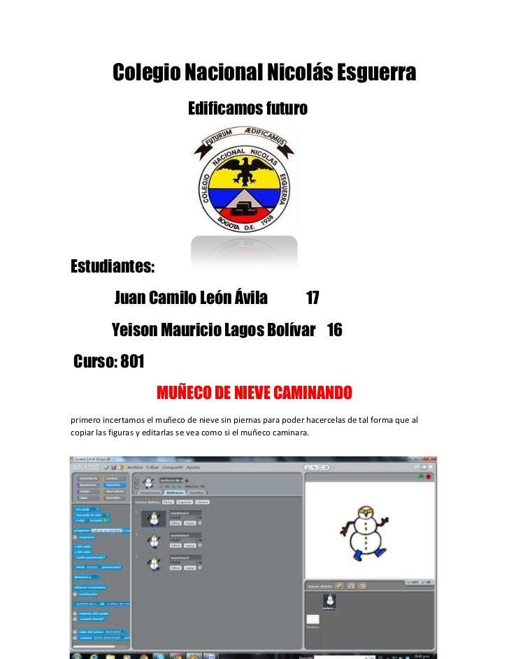Colegio Nacional Nicolás Esguerra                              Edificamos futuroEstudiantes:           Juan Camilo León Áv...