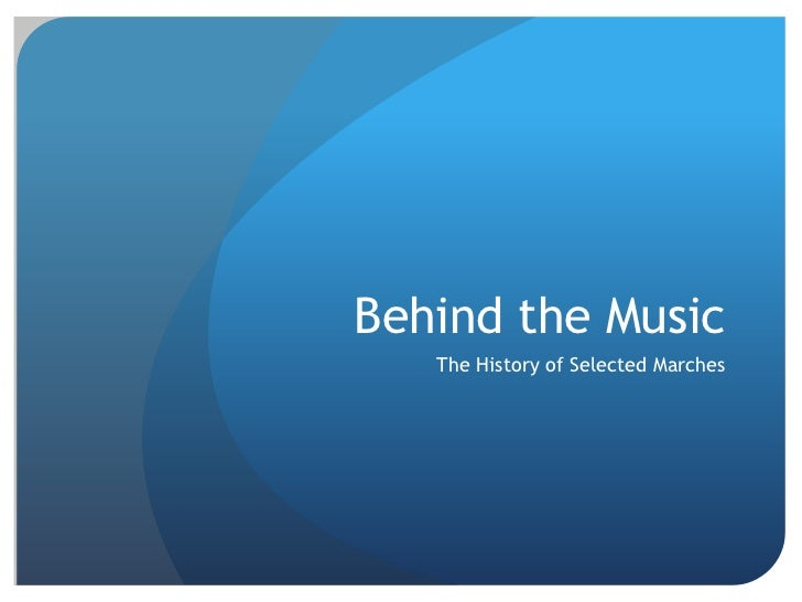 Behind the Music   The History of Selected Marches