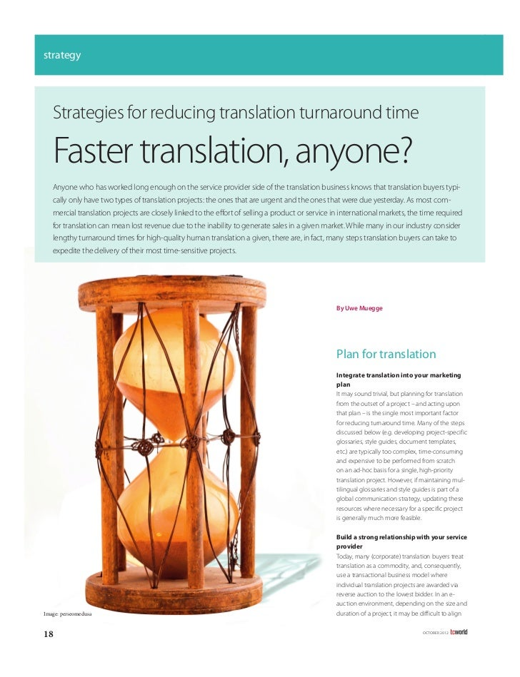strategy   Strategies for reducing translation turnaround time   Faster translation, anyone?   Anyone who has worked long ...