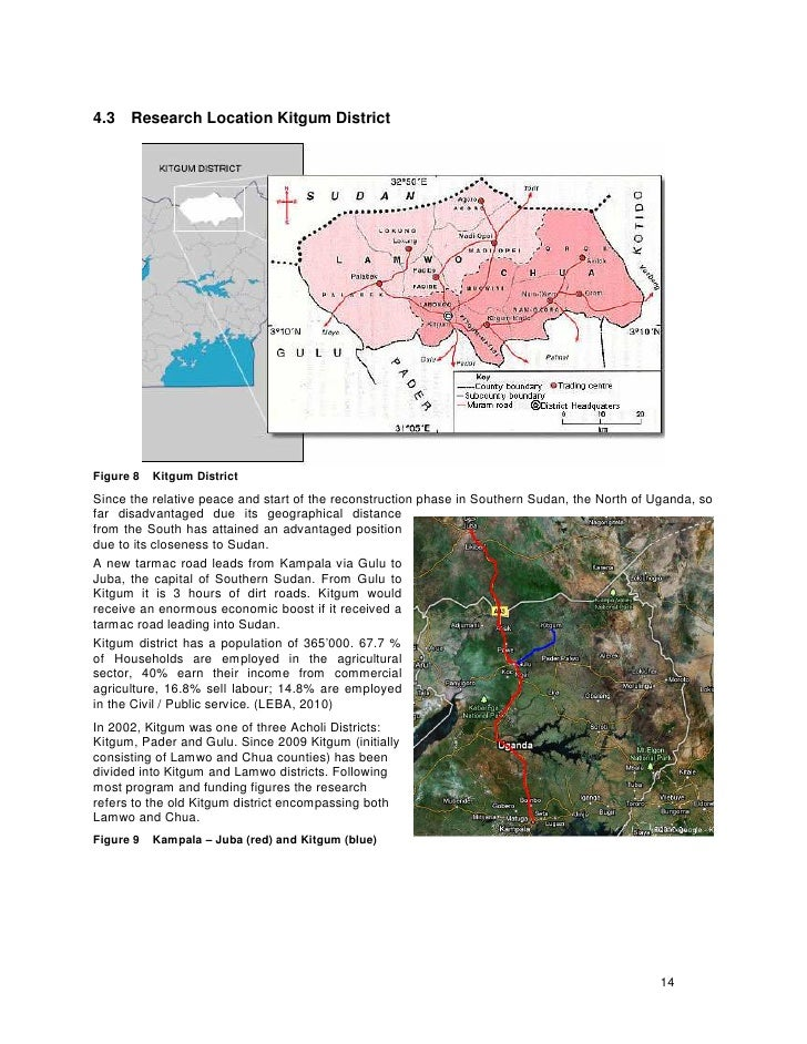 4.3   Research Location Kitgum District     Figure 8   Kitgum District Since the relative peace and start of the reconstru...