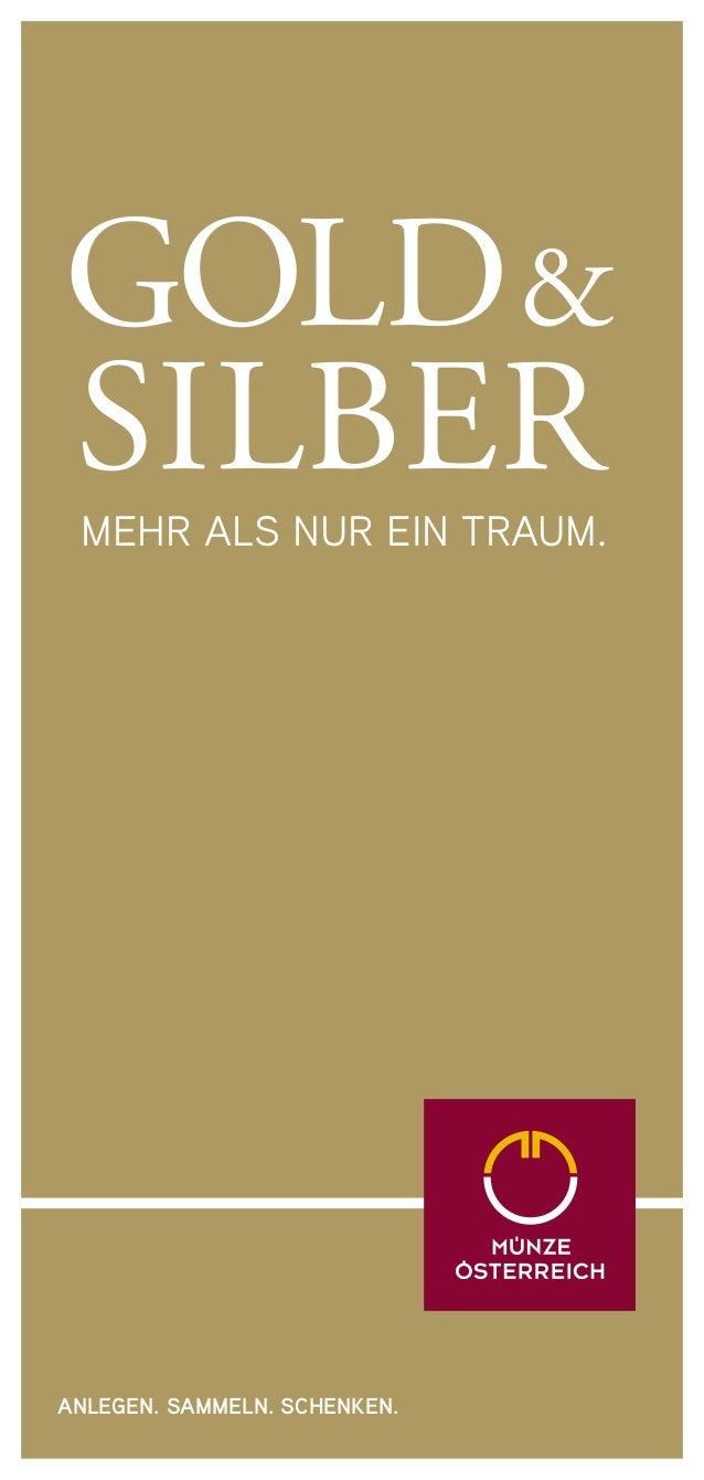 Gold & Silber Mehr als nur ein Traum.  Anlegen. Sammeln. Schenken.