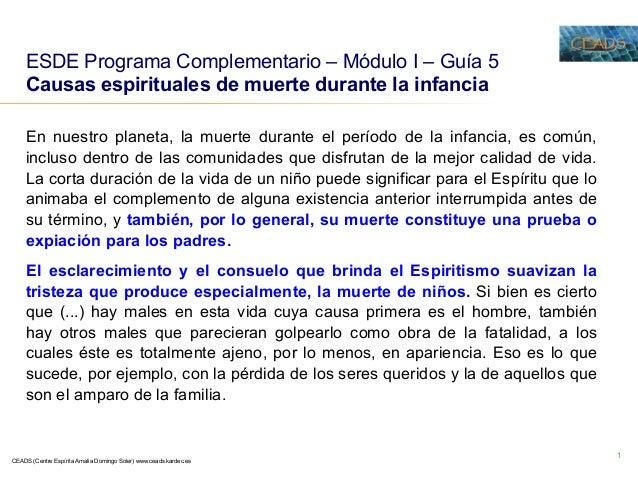 CEADS (Centre Espírita Amalia Domingo Soler) www.ceads.kardec.es 1 ESDE Programa Complementario – Módulo I – Guía 5 Causas...