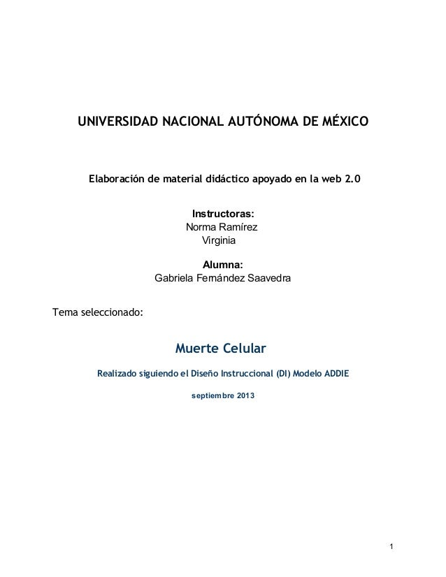 UNIVERSIDAD NACIONAL AUTÓNOMA DE MÉXICO Elaboración de material didáctico apoyado en la web 2.0 Instructoras: Norma Ramíre...